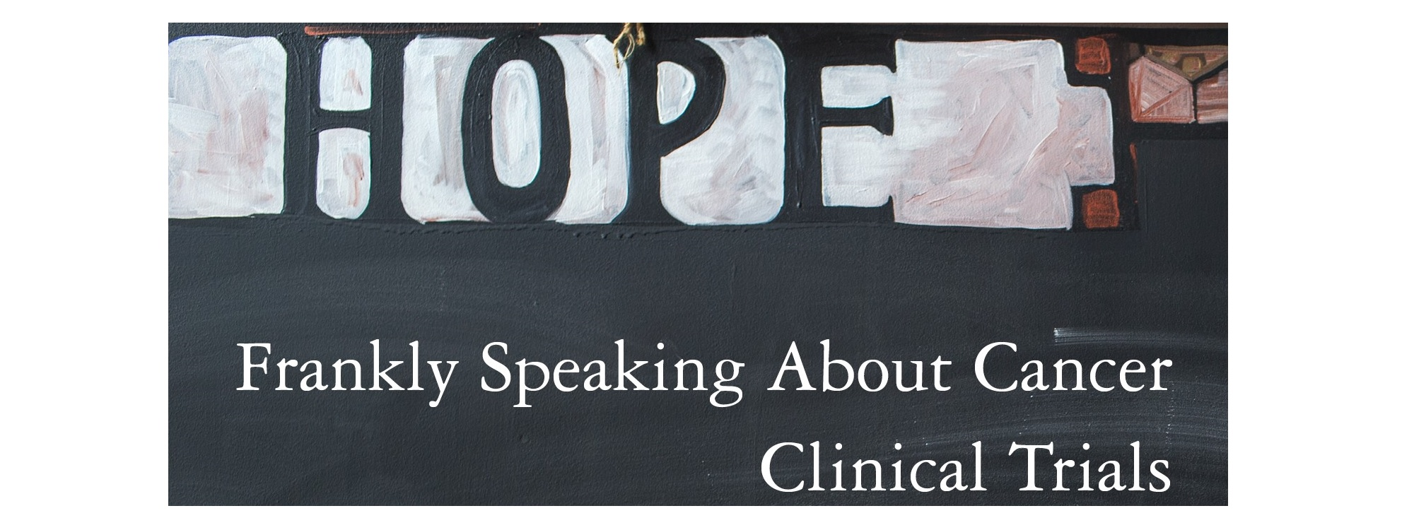 Frankly Speaking About Cancer: Clinical Trials